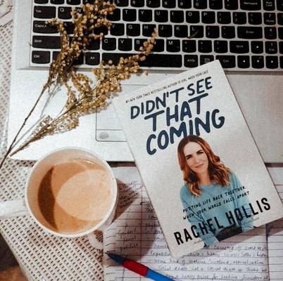 How Rachel Hollis' Didn't See That Coming Helped Me Heal