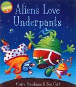Aliens Love Underpants - Claire Freedman & Ben Cort