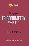 Plane Trigonometry Part I - Sl Loney
