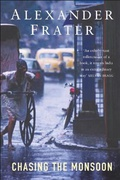Chasing The Monsoon - Alexander Frater