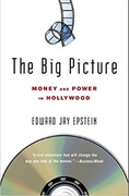 The Big Picture Money And Power In Hollywood - Edward Jay Epstein