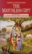 Krishna Consciousness The Matchless Gift - Ac Bhaktivedanta Swami Prabhupada