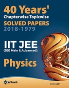 40 Years Chapterwise Topicwise Solved Papers 2018-1979 Iit Jee Physics Dc Pandey detail