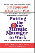 Putting The One Minute Manager To Work - Kenneth Blanchard & Spencer Johnson