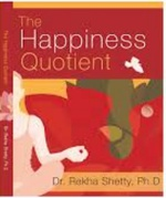 The Happiness Quotient - Drrekha Shettyph D