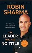 The Leader Who Had No Title Robin Sharma detail