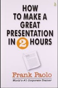 How To Make A Great Presentation In 2 Hours Frank Paolo detail