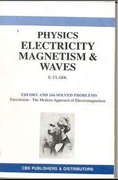 Physics Electricity Magnetism & Waves E Clark detail