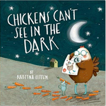 Chickens Cant See In The Dark Kristyna  Litten detail