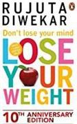 Dont Lose Your Mind Lose Your Weight Rujuta Diwekar detail