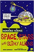 Space Stars And Slimy Aliens Horrible Science Nick Arnold detail