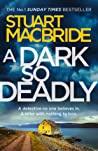 A Dark So Deadly - Macbride Stuart