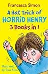 A Hat Trick Of Horrid Henry 3 Books In 1 Francesca Simon Tony Ross  detail