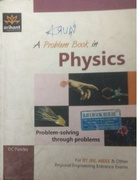 A Problem Book In Physics - Dc Pandey