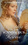 A Wedding For The Scandalous Heiress Historical None detail