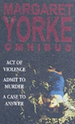 Act Of Violence/Admit To Murder/A Case To Answer Yorke Margaret detail