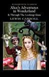 Alices Adventures In Wonderland / Through The Looking-Glass - Lewis Carroll Michael Irwin John Tenniel