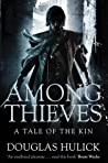 Among Thieves Tales Of The Kin #1 - Douglas Hulick