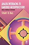 Analog Interfacing To Embedded Microprocessors Real World Design Stuart R Ball detail