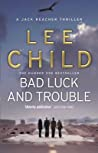 Bad Luck And Trouble Jack Reacher #11 - Lee Child