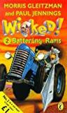 Battering Rams Wicked! #2 - Paul Jennings Morris Gleitzman