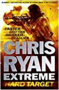 Chris Ryan Extreme Hard Target Faster Grittier Darker Deadlier - Ryan Chris