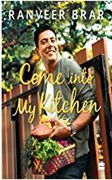 Come Into My Kitchen - Ranveer Brar