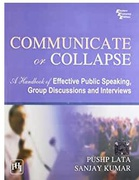 Communicate Or Collapse A Handbook Of Effective Public Speaking Group Discussions And Interviews - Lata