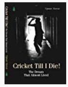 Cricket Till I Die! - Upneet Grover