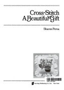 Cross Stitch A Beautiful Gift Perna Sharon detail
