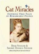 Cat Miracles Inspiring True Tales Of Remarkable Felines Steiger Bradsteiger Sherry Hansen detail