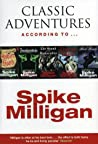 Classic Adventures According To Spike Milligan Milligan Spike detail