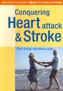 Conquering Heart Attack And Stroke Your 10 Step Self-Defence Plan None detail