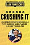 Crushing It! How Great Entrepreneurs Build Their Business And Influence—And How You Can Too Gary Vaynerchuk detail