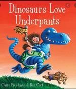 Dinosaurs Love Underpants - Claire Freedman