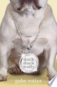 Duck Duck Wally A Novel Rotter Gabe detail