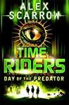 Day Of The Predator Timeriders #2 - Alex Scarrow