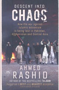 Descent Into Chaos How The War Against Islamic Extremism Is Being Lost In Pakistan Afghanistan And Central Asia None detail