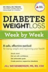 Diabetes Weight Loss Week By Week A Safe Effective Method For Losing Weight And Improving Your Health Weisenberger Jill detail