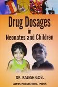 Drug Dosages In Neonates And Children - Rajesh Goel