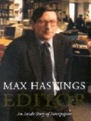 Editor A Memoir Hastings Sir Max detail