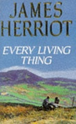 Every Living Thing - Herriot James
