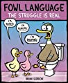 Fowl Language The Struggle Is Real Gordon Brian detail