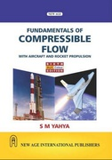 Fundamentals Of Compressible Flow With Aircraft And Rocket Propulsion Sm Yahya detail