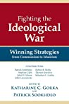 Fighting The Ideological War Winning Strategies From Communism To Islamism None detail