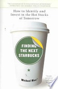 Finding The Next Starbucks How To Identify And Invest In The Hot Stocks Of Tomorrow Moe Michael detail