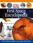 First Space Encyclopedia Dk First Reference Dk detail