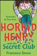Horrid Henry And The Secret Club Francesca Simon detail