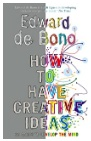 How To Have Creative Ideas 62 Games To Develop The Mind Edward De Bono detail
