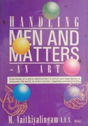 Handling Men And Matters An Art M Vaithiyalingam detail